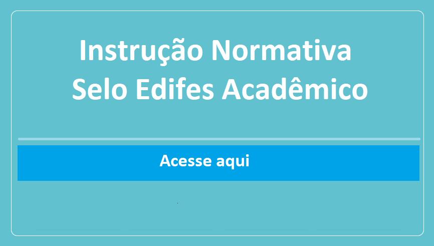 Instrução Normativa - Selo Edifes Acadêmico